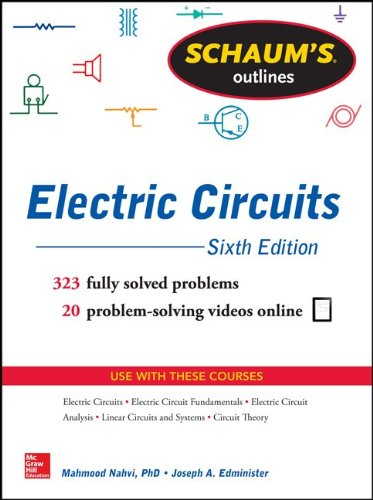 Schaum's Outline - Electric Circuits 323 Fully Solved Problems - 20 Problem-Solving Videos Online 6th 2014 edition cover
