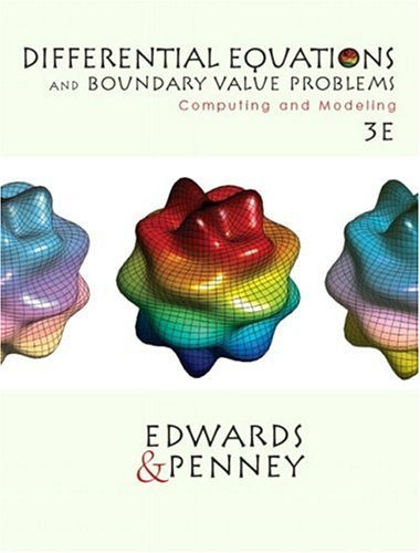 Differential Equations and Boundary Value Problems Computing and Modeling 3rd 2004 (Revised) 9780130652454 Front Cover