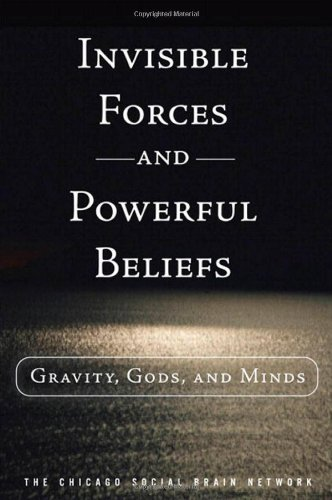 Invisible Forces and Powerful Beliefs Gravity, Gods, and Minds  2011 9780137075454 Front Cover