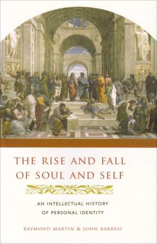 Rise and Fall of Soul and Self An Intellectual History of Personal Identity  2008 9780231137454 Front Cover