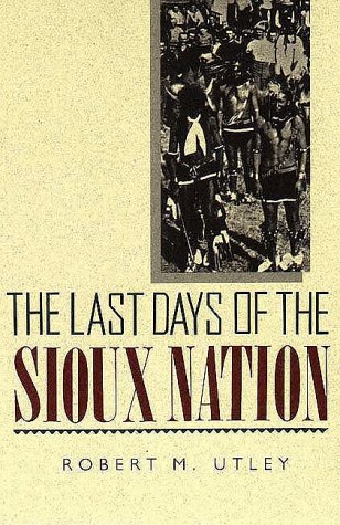 Last Days of the Sioux Nation  1963 9780300002454 Front Cover