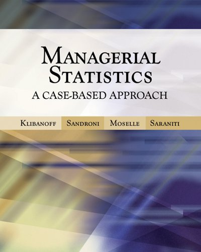 Managerial Statistics: A Case-Based Approach (with CD-ROM and Harvard Cases) 1st 2006 (Student Manual, Study Guide, etc.) edition cover