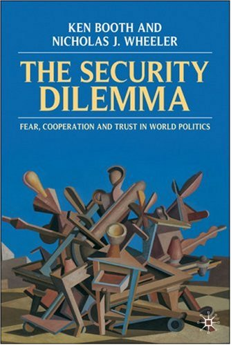 Security Dilemma Fear, Cooperation, and Trust in World Politics  2008 9780333587454 Front Cover