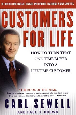 Customers for Life How to Turn That One-Time Buyer into a Lifetime Customer  2002 (Reprint) edition cover