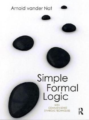Simple Formal Logic With Common-Sense Symbolic Techniques  2009 edition cover