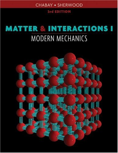 Matter and Interactions Modern Mechanics 3rd 2010 edition cover