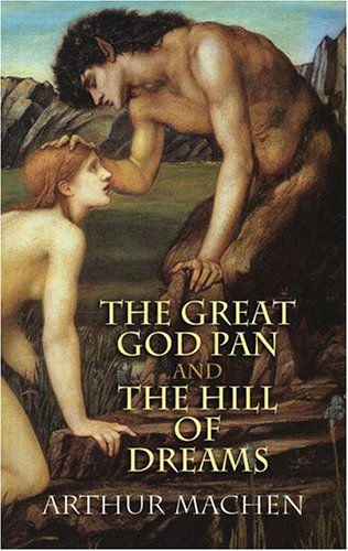 Great God Pan and the Hill of Dreams   2005 9780486443454 Front Cover