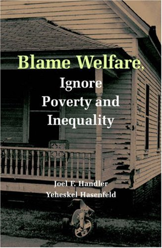 Blame Welfare, Ignore Poverty and Inequality   2007 edition cover