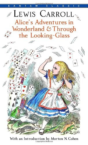 Alice's Adventures in Wonderland, and Through the Looking Glass  N/A 9780553213454 Front Cover