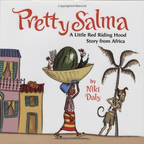 Pretty Salma A Little Red Riding Hood Story from Africa  2007 edition cover