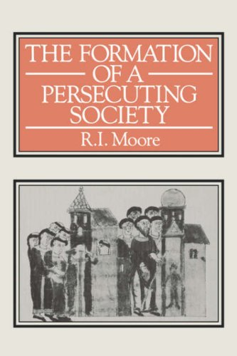 Formation of a Persecuting Society Power and Deviance in Western Europe, 950-1250  2001 edition cover