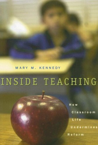 Inside Teaching How Classroom Life Undermines Reform  2005 edition cover