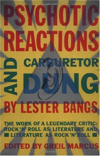 Psychotic Reactions and Carburetor Dung The Work of a Legendary Critic - Rock 'n' Roll As Literature and Literature As Rock 'n' Roll  1988 (Reprint) edition cover