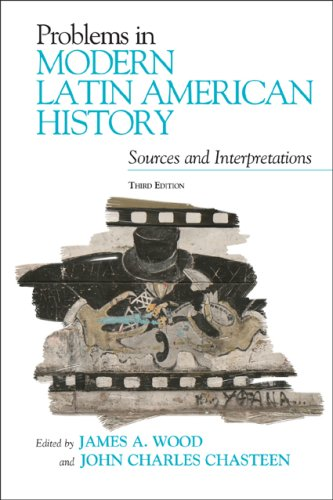 Problems in Modern Latin American History Sources and Interpretations 3rd 2009 (Revised) edition cover