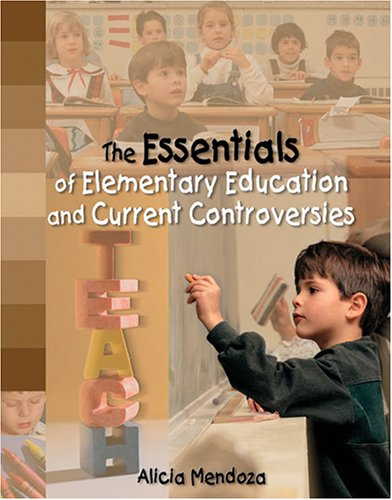 Essentials Of Elementary Education And Current Controversies 1st (Revised) 9780757521454 Front Cover