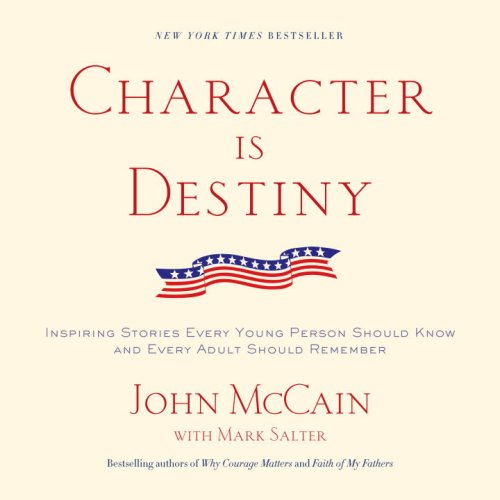 Character Is Destiny Inspiring Stories Every Young Person Should Know and Every Adult Should Remember N/A edition cover