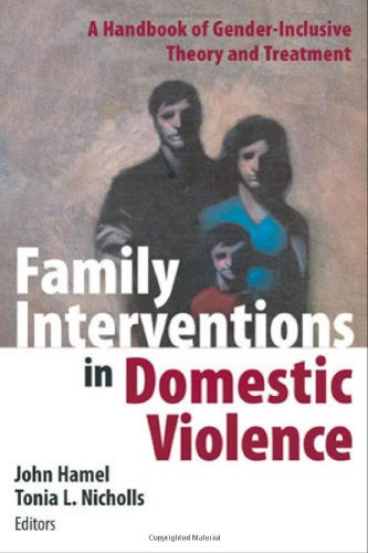 Family Interventions in Domestic Violence A Handbook of Gender-Inclusive Theory and Treatment  2007 edition cover