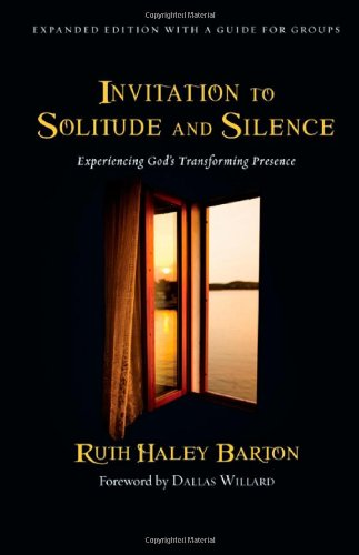 Invitation to Solitude and Silence Experiencing God's Transforming Presence  2010 edition cover