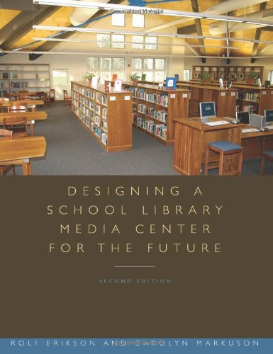 Designing a School Library Media Center for the Future  2nd 2007 edition cover