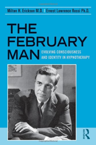 February Man Evolving Consciousness and Identity in Hypnotherapy  1989 9780876305454 Front Cover