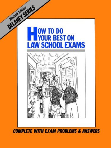 How to Do Your Best on Law School Exams  2nd (Revised) edition cover