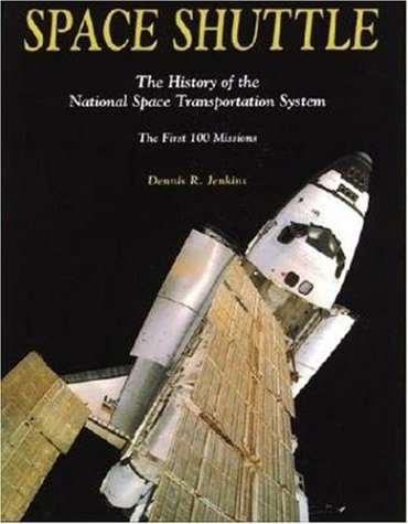 Space Shuttle The History of the National Space Transportation System - The First 100 Missions 3rd 2001 edition cover