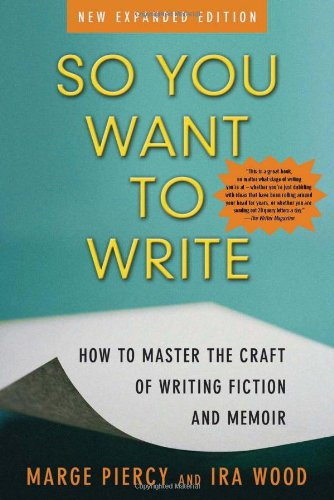 So You Want to Write How to Master the Craft of Writing Fiction and Memoir 2nd 2005 edition cover