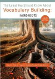 The Least You Should Know About Vocabulary Building: Word Roots  2014 edition cover