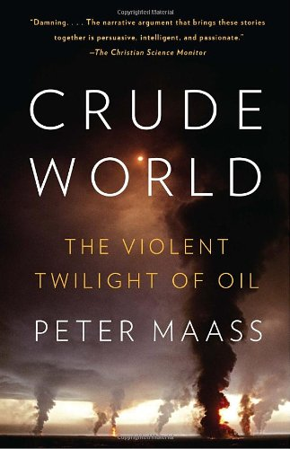 Crude World The Violent Twilight of Oil N/A edition cover