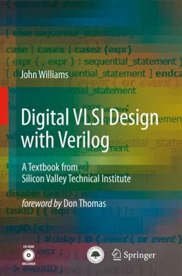 Digital VLSI Design with Verilog A Textbook from Silicon Valley Technical Institute  2008 9781402084454 Front Cover