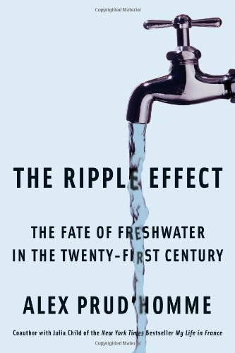 Ripple Effect The Fate of Fresh Water in the Twenty-First Century  2011 edition cover