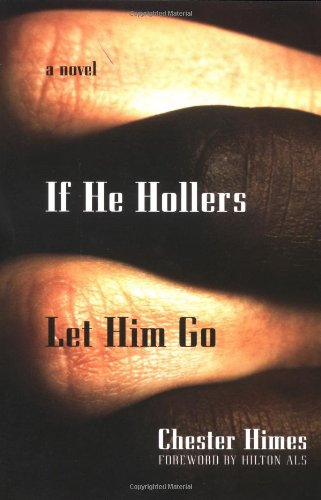 If He Hollers Let Him Go A Novel  2002 edition cover