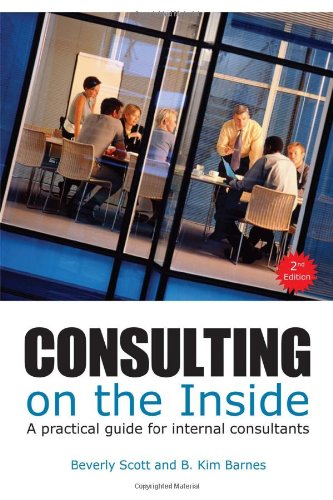 Consulting on the Inside An Internal Consultant's Guide to Living and Working Inside Organzizations 2nd 2011 edition cover