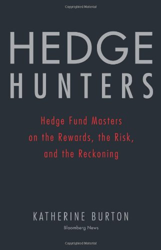 Hedge Hunters Hedge Fund Masters on the Rewards, the Risk, and the Reckoning  2007 edition cover