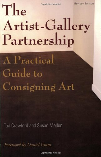 Artist-Gallery Partnership A Practical Guide to Consigning Art 3rd 2008 9781581156454 Front Cover