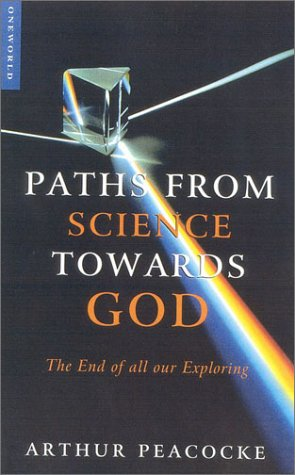 Paths from Science Towards God The End of All Our Exploring  2001 edition cover