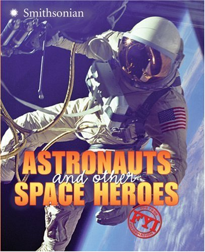 Astronauts and Other Space Heroes   2007 9780060899455 Front Cover