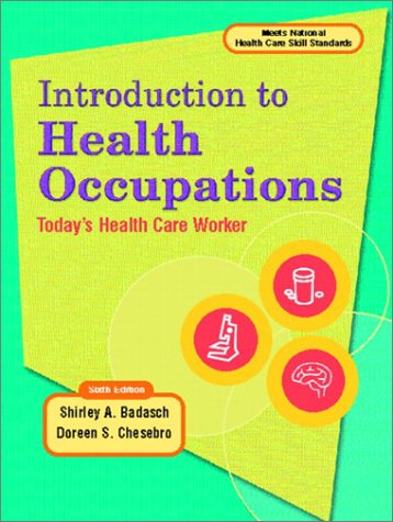 Introduction to Health Occupations Today's Health Care Worker 6th 2004 (Revised) 9780130457455 Front Cover