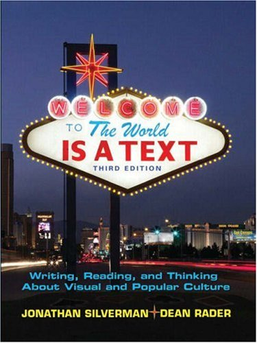 World Is a Text Writing, Reading, and Thinking about Visual and Popular Culture 3rd 2009 edition cover