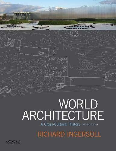 World Architecture A Cross-Cultural History 2nd 2018 9780190646455 Front Cover