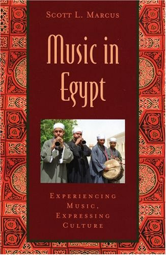 Music in Egypt Experiencing Music, Expressing Culture Includes CD  2005 9780195146455 Front Cover