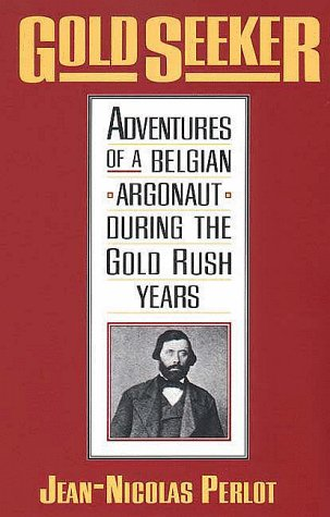 Gold Seeker Adventures of a Belgian Argonaut During the Gold Rush Years N/A 9780300076455 Front Cover