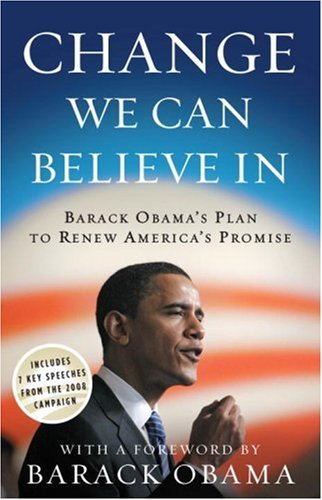 Change We Can Believe In Barack Obama's Plan to Renew America's Promise  2008 edition cover