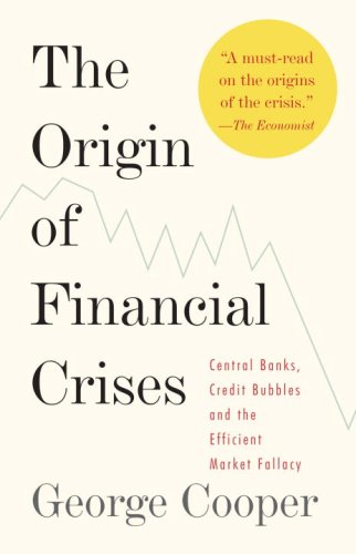 Origin of Financial Crises Central Banks, Credit Bubbles, and the Efficient Market Fallacy  2008 edition cover