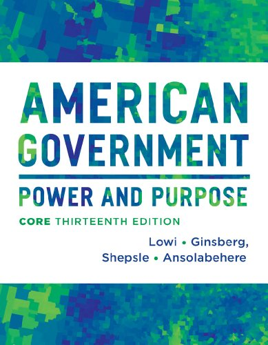 American Government: Power and Purpose, Core Edition (Without Policy Chapters)  2013 9780393922455 Front Cover