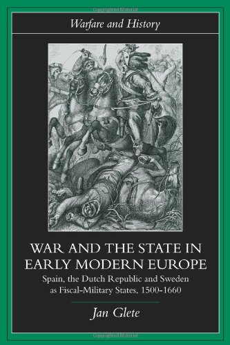 War and the State in Early Modern Europe Spain, the Dutch Republic and Sweden as Fiscal-Military States, 1500-1660  2001 edition cover