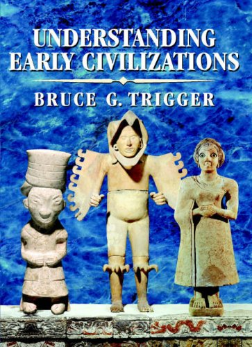 Understanding Early Civilizations A Comparative Study  2010 edition cover