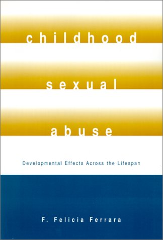 Childhood Sexual Abuse Developmental Effects Across the Lifespan  2002 edition cover