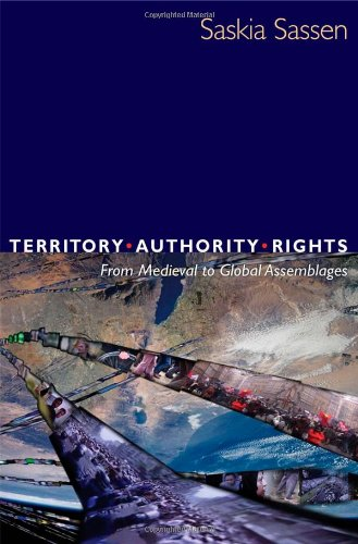 Territory, Authority, Rights From Medieval to Global Assemblages  2008 edition cover