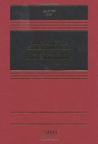 Traversing the Ethical Minefield Problems, Law, and Professional Responsibility  2004 edition cover